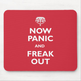 Now Panic And Freak Out Mouse Pads