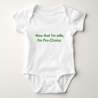 Now that I'm safe, I'm Pro-Choice. Baby Bodysuit