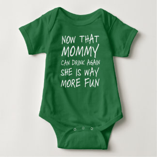 Now That Mommy Can Drink Again, She's Way More Fun Baby Bodysuit
