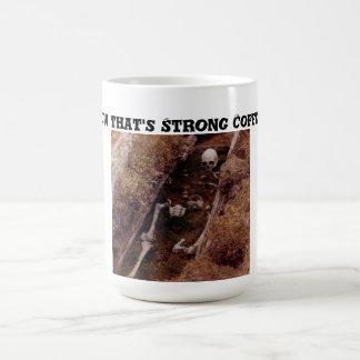 Now Thats' Strong Coffee! Skeleton Grave Photo Basic White Mug