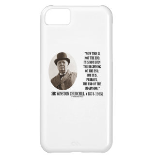 Now This Not The End Beginning (Winston Churchill) iPhone 5C Cases