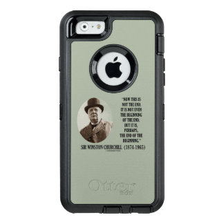 Now This Not The End Beginning Winston Churchill OtterBox iPhone 6/6s Case