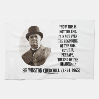 Now This Not The End Beginning (Winston Churchill) Tea Towel