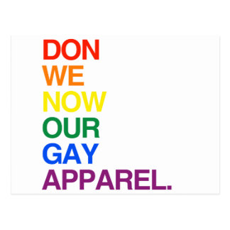 NOW WE DON OUR GAY APPAREL -.png Postcard