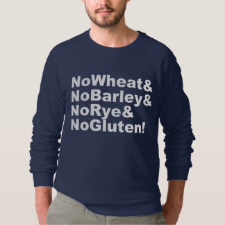NoWheat&NoBarley&NoRye&NoGluten! (wht) Sweatshirt