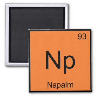 Np - Napalm Chemistry Element Symbol Funny Tee Magnets