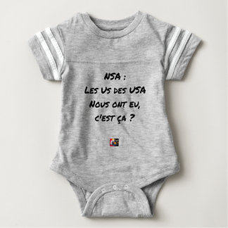 NSA? THE US ONES OF THE USA HAD, IT IS TO US THAT BABY BODYSUIT