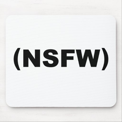 NSFW Not Safe For Work Mousepads