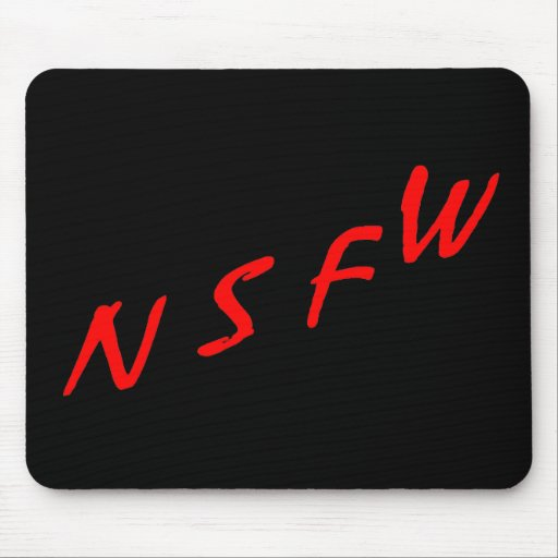 NSFW (Not Suitable For Work) Mouse Pad