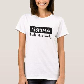 nshima built this body T-Shirt