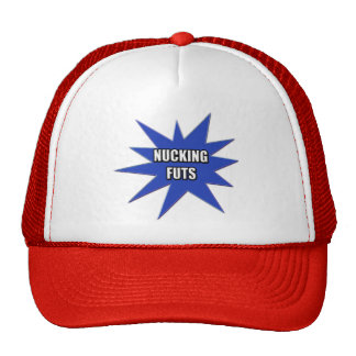 Nucking Futs T-shirts and Gifts Trucker Hat