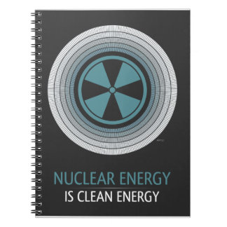Nuclear Energy Is Clean Energy Spiral Notebooks