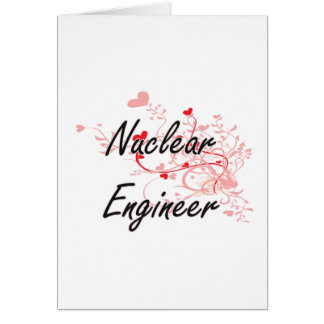 Nuclear Engineer Artistic Job Design with Hearts Greeting Card