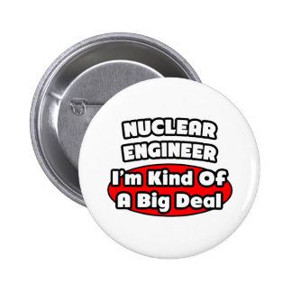 Nuclear Engineer Big Deal Button