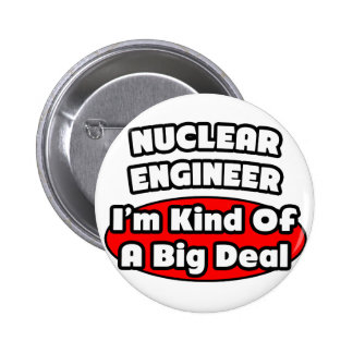 Nuclear Engineer Big Deal Pinback Button