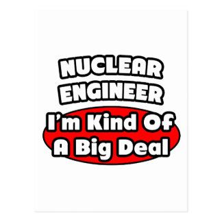 Nuclear Engineer ... Big Deal Postcard