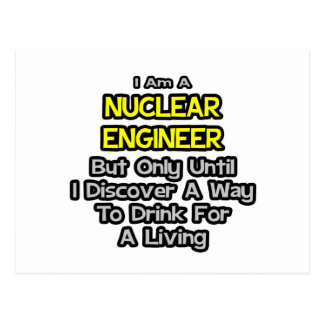 Nuclear Engineer  .. Drink for a Living Postcard