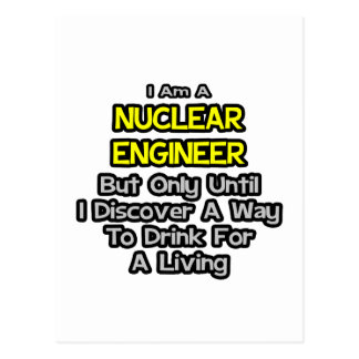 Nuclear Engineer  .. Drink for a Living Post Card