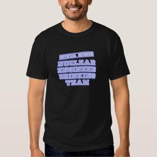 Nuclear Engineer Drinking Team Tee Shirt