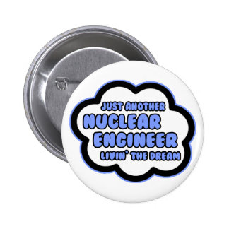 Nuclear Engineer Livin The Dream Buttons