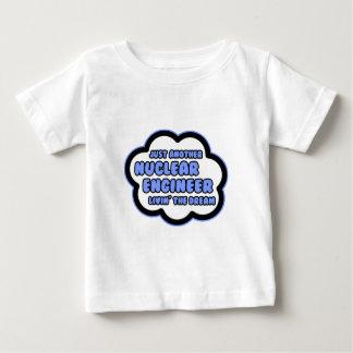 Nuclear Engineer .. Livin' The Dream Shirt