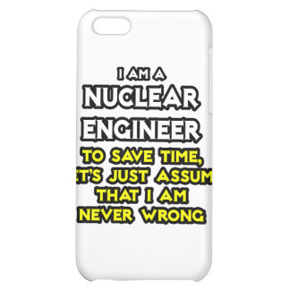Nuclear Engineer .. Never Wrong iPhone 5C Cases