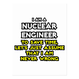 Nuclear Engineer .. Never Wrong Postcard