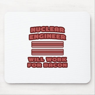 Nuclear Engineer .. Will Work For Bacon Mousepad