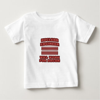 Nuclear Engineer .. Will Work For Bacon Tshirt