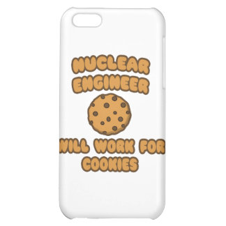 Nuclear Engineer .. Will Work for Cookies Cover For iPhone 5C