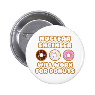 Nuclear Engineer Will Work For Donuts Pin