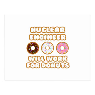 Nuclear Engineer .. Will Work For Donuts Postcard