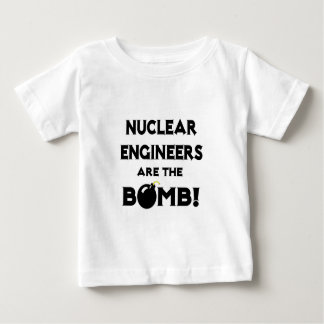 Nuclear Engineers Are The Bomb! Baby T-Shirt