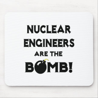 Nuclear Engineers Are The Bomb! Mouse Pads