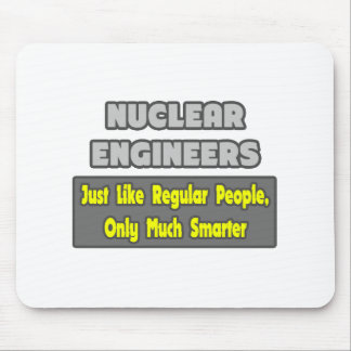 Nuclear Engineers ... Smarter Mousepads