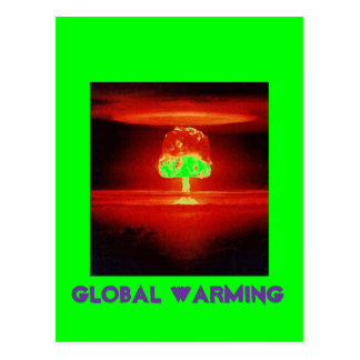 nuclear-explosion GLOBAL WARMING Postcard