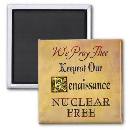 Nuclear Free Renaissance Saying Magnet