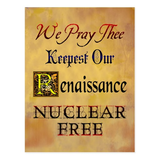 Nuclear Free Renaissance Saying Postcard
