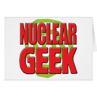 Nuclear Geek Greeting Card