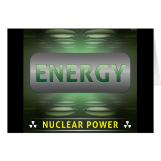 Nuclear Is Clean Energy Greeting Card