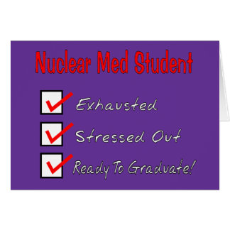"""Nuclear Med Student """"Ready To Graduate!"""" Greeting Card"""