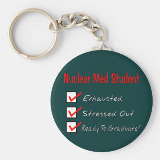 "Nuclear Med Student ""Ready To Graduate!"" Key Ring"