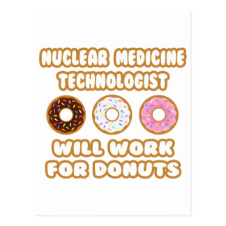 Nuclear Med Tech .. Will Work For Donuts Postcard
