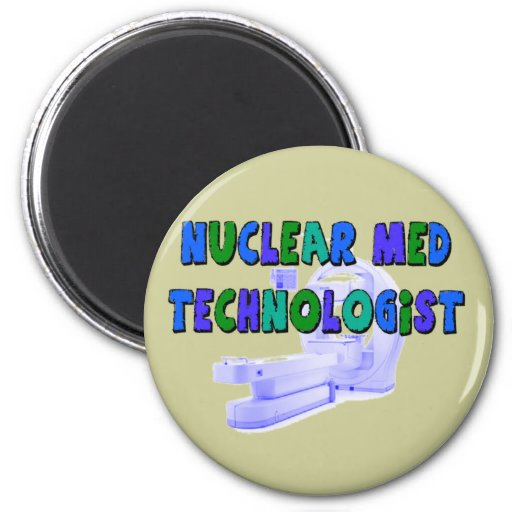 Nuclear Med Technologist Gifts Magnet