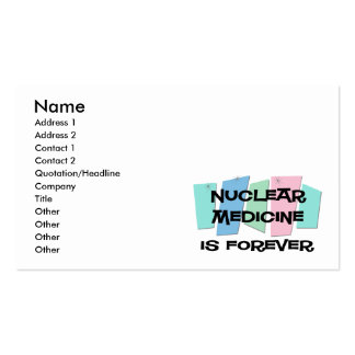 Nuclear Medicine Is Forever Business Card Template