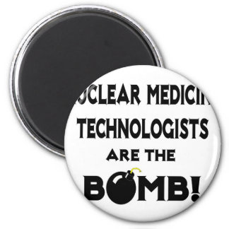 Nuclear Medicine Technologists Are The Bomb! Fridge Magnets