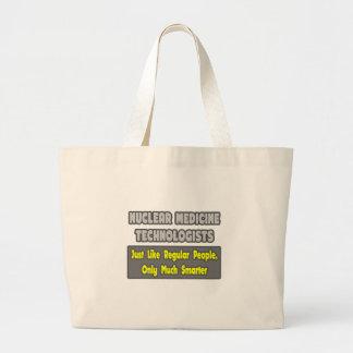 Nuclear Medicine Technologists .. Smarter Jumbo Tote Bag