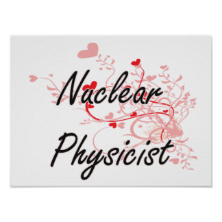 Nuclear Physicist Artistic Job Design with Hearts Poster