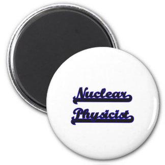 Nuclear Physicist Classic Job Design 6 Cm Round Magnet