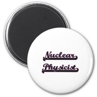 Nuclear Physicist Classic Job Design 6 Cm Round Magnet